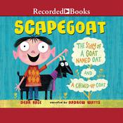 Scapegoat: The Story of a Goat named Oat and a Chewed-Up Coat Audiobook, by Dean Hale