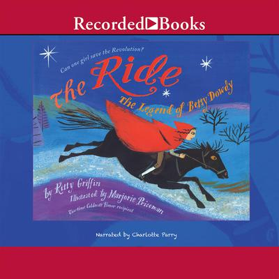 The Ride: The Legend of Betsy Dowdy Audiobook, by Kitty Griffin