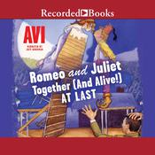 Romeo and Juliet—Together (and Alive!) At Last, by , Avi