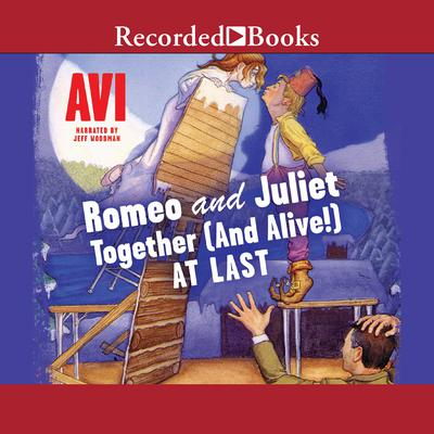 Romeo and Juliet—Together (and Alive!) At Last Audiobook, by Avi