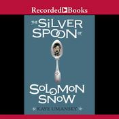 The Silver Spoon of Solomon Snow, by Kaye Umansky