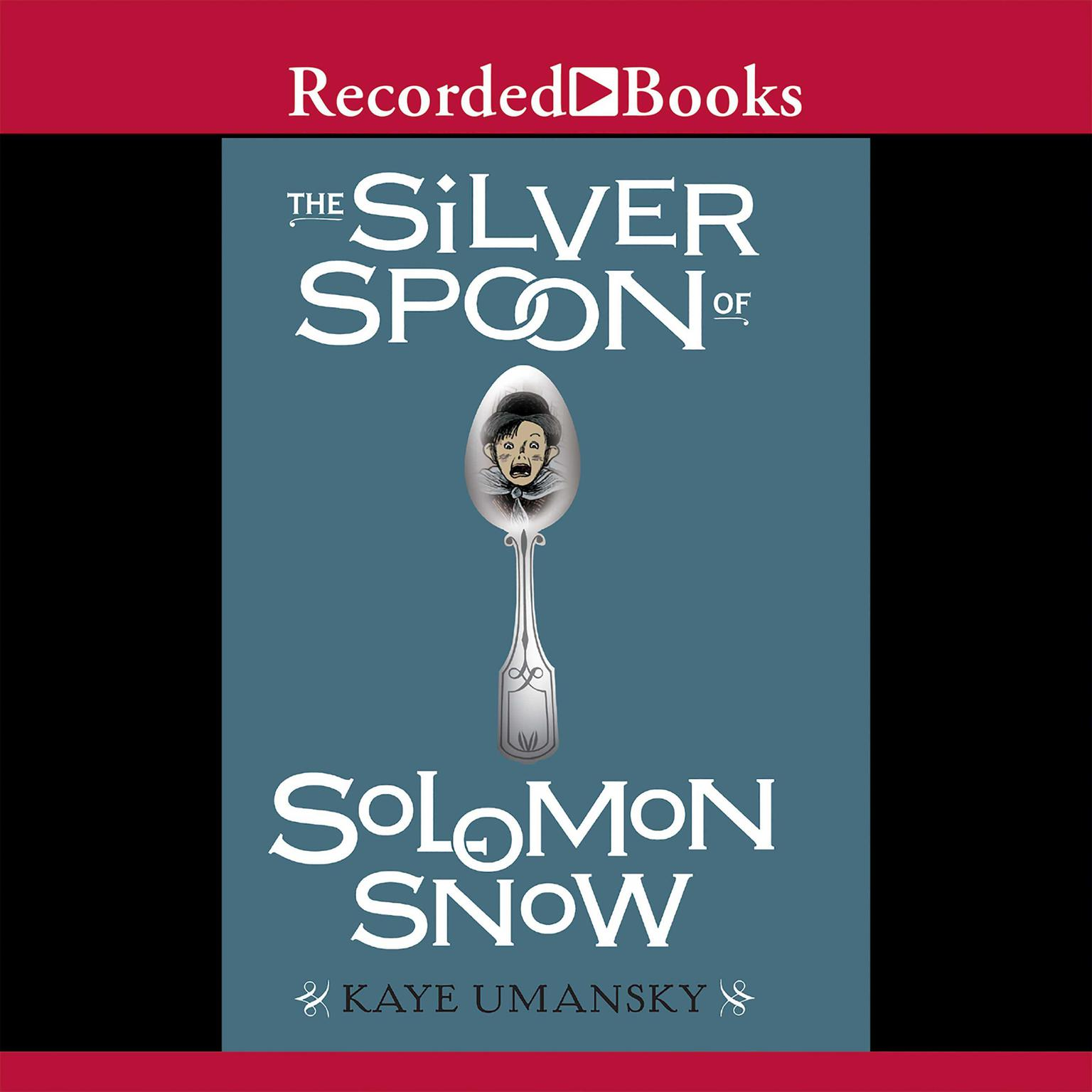 Printable The Silver Spoon of Solomon Snow Audiobook Cover Art