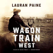 Wagon Train West Audiobook, by Lauran Paine