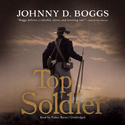 Top Soldier Audiobook, by Johnny D. Boggs