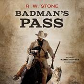 Badman's Pass Audiobook, by R. W. Stone