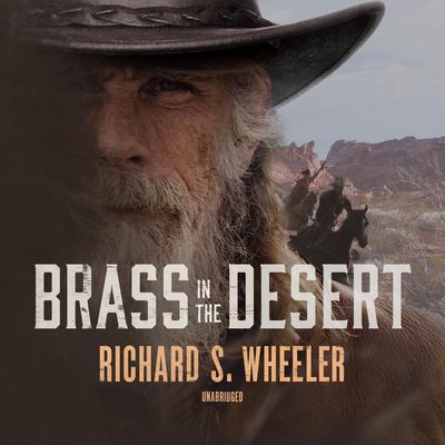 Brass in the Desert  Audiobook, by Richard S. Wheeler