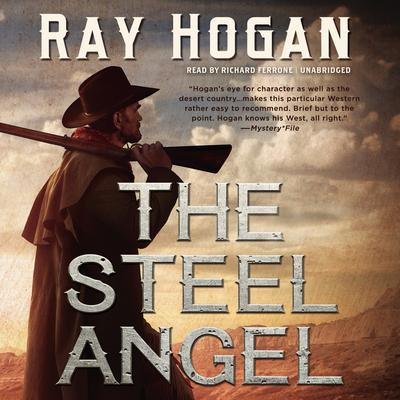 The Steel Angel  Audiobook, by Ray Hogan