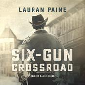Six-Gun Crossroad Audiobook, by Lauran Paine