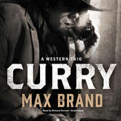 Curry: A Western Trio Audiobook, by Max Brand