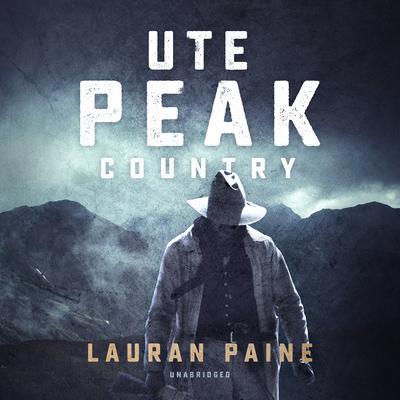 Ute Peak Country  Audiobook, by Lauran Paine