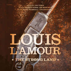 The Strong Land: A Western Sextet  Audiobook, by Louis L'Amour