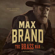 The Brass Man : A Western Story Audiobook, by Max Brand