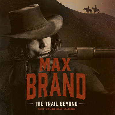 The Trail Beyond  Audiobook, by Max Brand