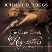 The Cane Creek Regulators: A Frontier Story Audiobook, by Johnny D. Boggs