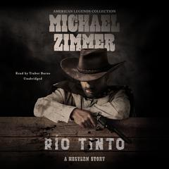 Río Tinto: A Western Story Audiobook, by Michael Zimmer