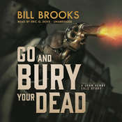 Go Bury Your Dead: A John Henry Cole Story , by Bill Brooks