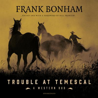 Trouble at Temescal: A Western Duo  Audiobook, by Frank Bonham
