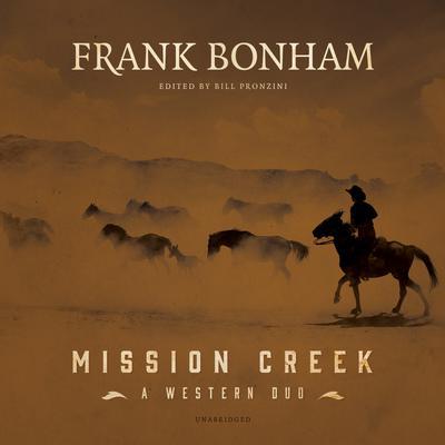 Mission Creek : A Western Duo  Audiobook, by Frank Bonham