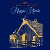 Maggies Mistake, by Carolyn Brown