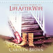 Life After Wife, by Carolyn Brown