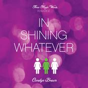 In Shining Whatever, by Carolyn Brown