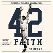 42 Faith: The Rest of the Jackie Robinson Story Audiobook, by Ed Henry