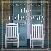 The Hideaway Audiobook, by Lauren Denton, Lauren K. Denton