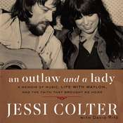 An Outlaw and a Lady: A Memoir of Music, Life with Waylon, and the Faith that Brought Me Home, by Jessi Colter