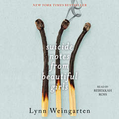 Suicide Notes from Beautiful Girls Audiobook, by Lynn Weingarten