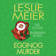 Eggnog Murder Audiobook, by Leslie Meier, Lee Hollis, Barbara Ross