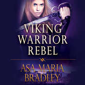 Viking Warrior Rebel Audiobook, by Asa Maria Bradley