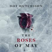 Roses of May, by Dot Hutchison