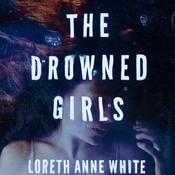 The Drowned Girls, by Loreth Anne White