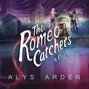 The Romeo Catchers, by Alys Arden