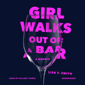 Girl Walks Out of a Bar: A Memoir Audiobook, by Lisa F. Smith