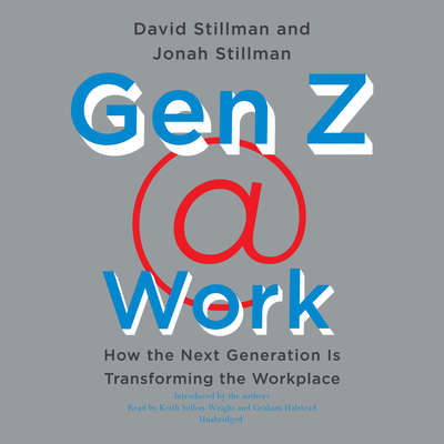 Gen Z @ Work: How the Next Generation Is Transforming the Workplace Audiobook, by David Stillman