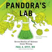 Pandora's Lab: Seven Stories of Science Gone Wrong Audiobook, by Paul A.  Offit