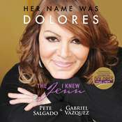Her Name Was Dolores: The Jenn I Knew Audiobook, by Pete Salgado, Gabriel Vázquez Aguayo