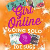 Girl Online: Going Solo: The Third Novel by Zoella Audiobook, by Zoe Sugg
