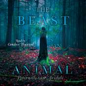 The Beast Is an Animal Audiobook, by Peternelle van Arsdale