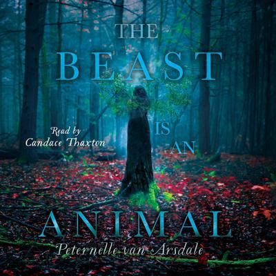 The Beast Is an Animal Audiobook, by Peternelle van Arsdale