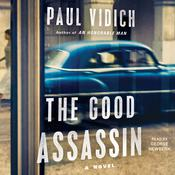 The Good Assassin: A Novel, by Paul Vidich