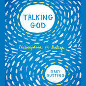 Talking God: Philosophers on Belief Audiobook, by Gary Gutting