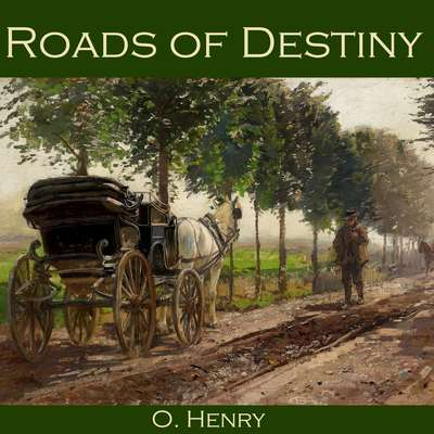 Roads of Destiny Audiobook, by O. Henry