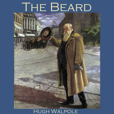 The Beard Audiobook, by Hugh Walpole