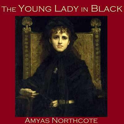 The Young Lady in Black Audiobook, by Amyas  Northcote