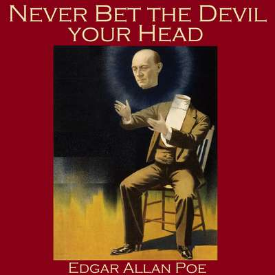 Never Bet the Devil your Head Audiobook, by Edgar Allan Poe