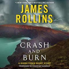 Crash and Burn: A Sigma Force Short Story Audiobook, by James Rollins