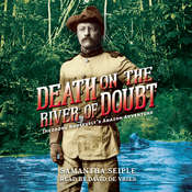 Death on the River of Doubt: Theodore Roosevelt's Amazon Adventure Audiobook, by Samantha Seiple