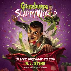 Slappy Birthday to You Audiobook, by R. L. Stine